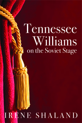 cover of Irene Shaland book Tennessee Williams on the Soviet Stage